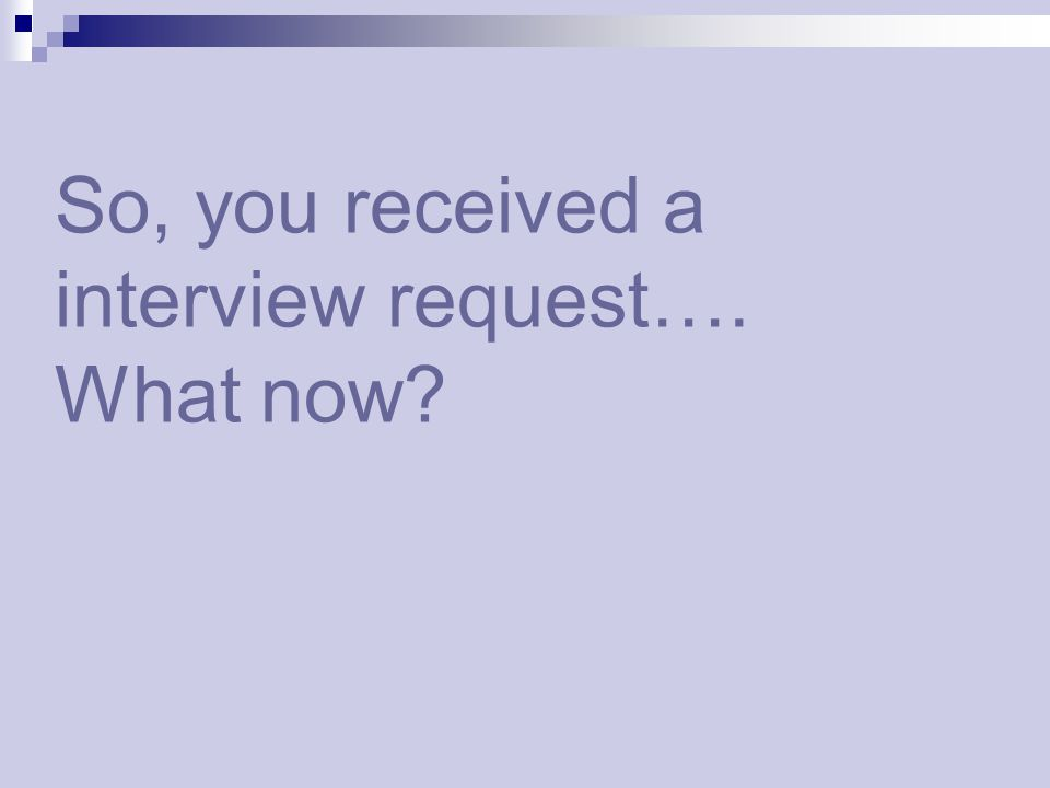 So, you received a interview request…. What now