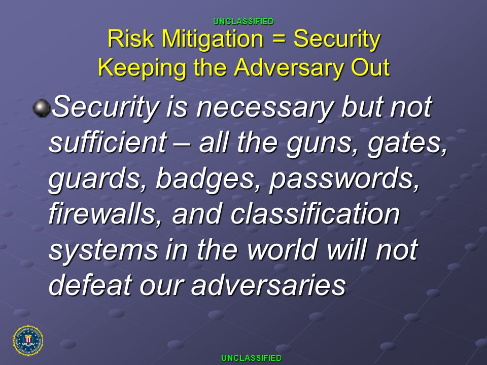 Risk Mitigation = Security Keeping the Adversary Out
