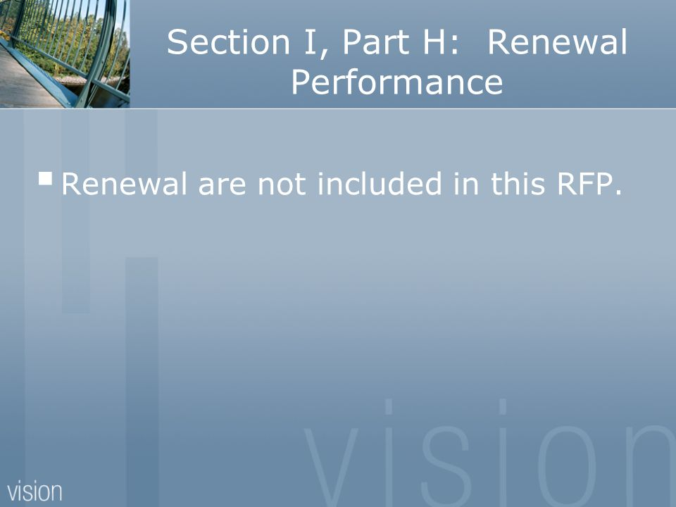 Section I, Part H: Renewal Performance