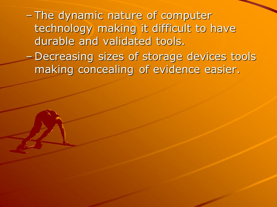 The dynamic nature of computer technology making it difficult to have durable and validated tools.
