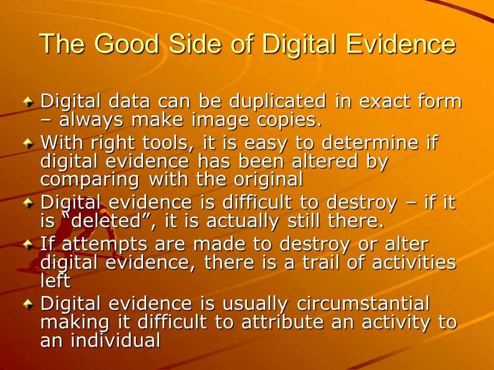 The Good Side of Digital Evidence