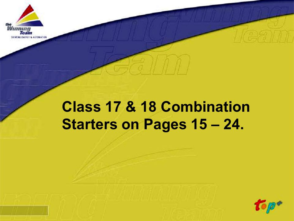 Class 17 & 18 Combination Starters on Pages 15 – 24.