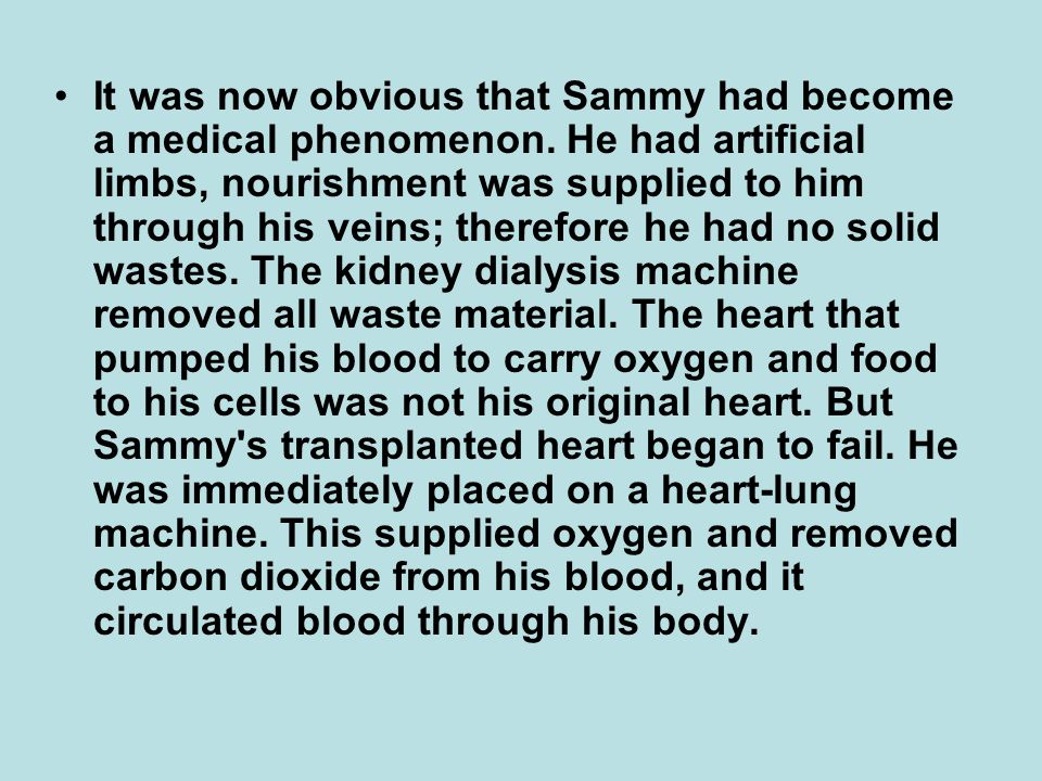 It was now obvious that Sammy had become a medical phenomenon