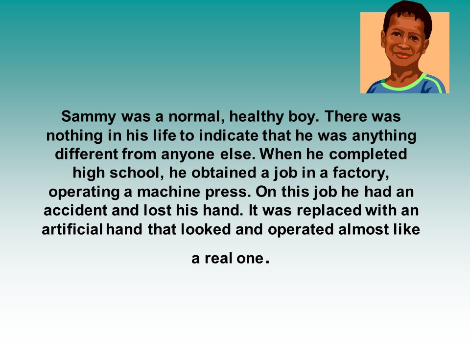 Sammy was a normal, healthy boy