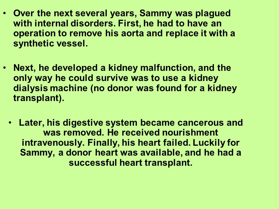 Over the next several years, Sammy was plagued with internal disorders