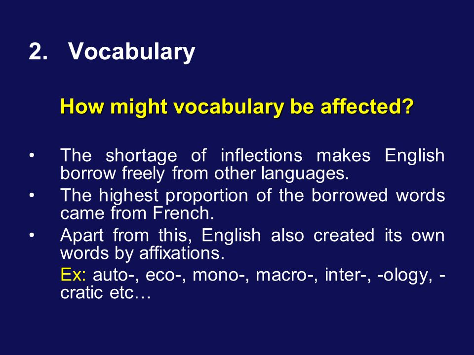 How might vocabulary be affected