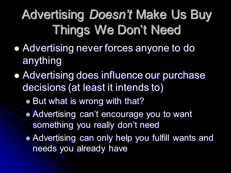 Advertising Doesn't Make Us Buy Things We Don't Need