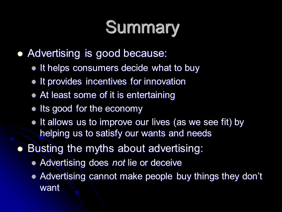 Summary Advertising is good because: