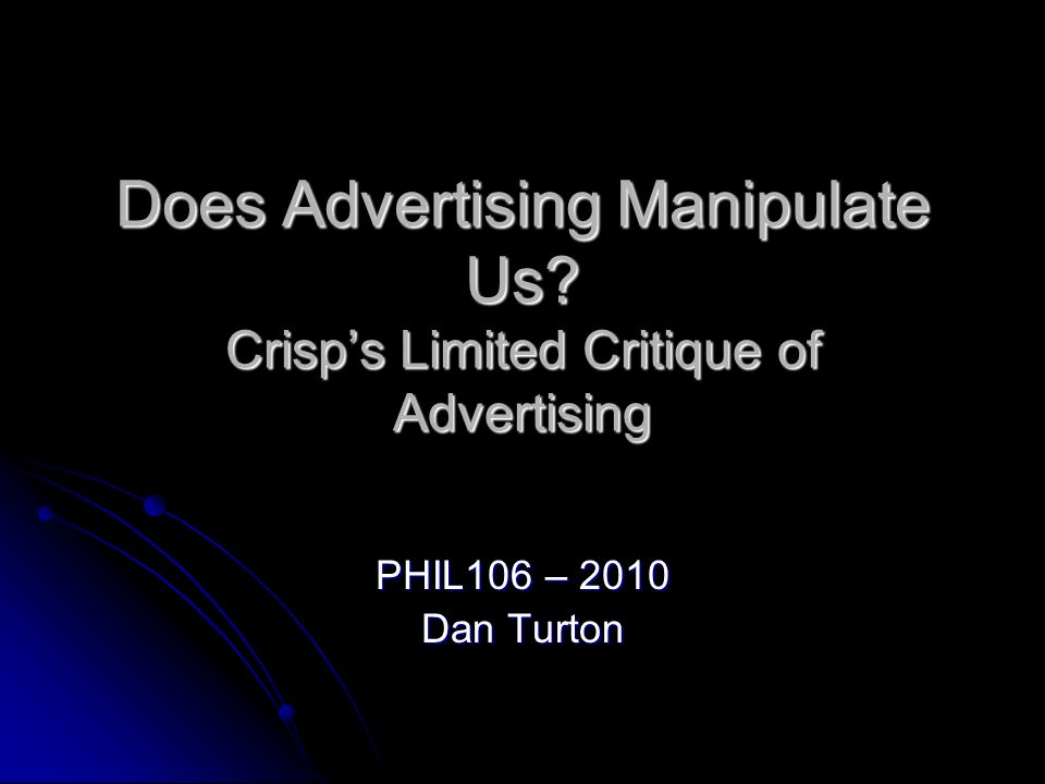 Does Advertising Manipulate Us Crisp's Limited Critique of Advertising