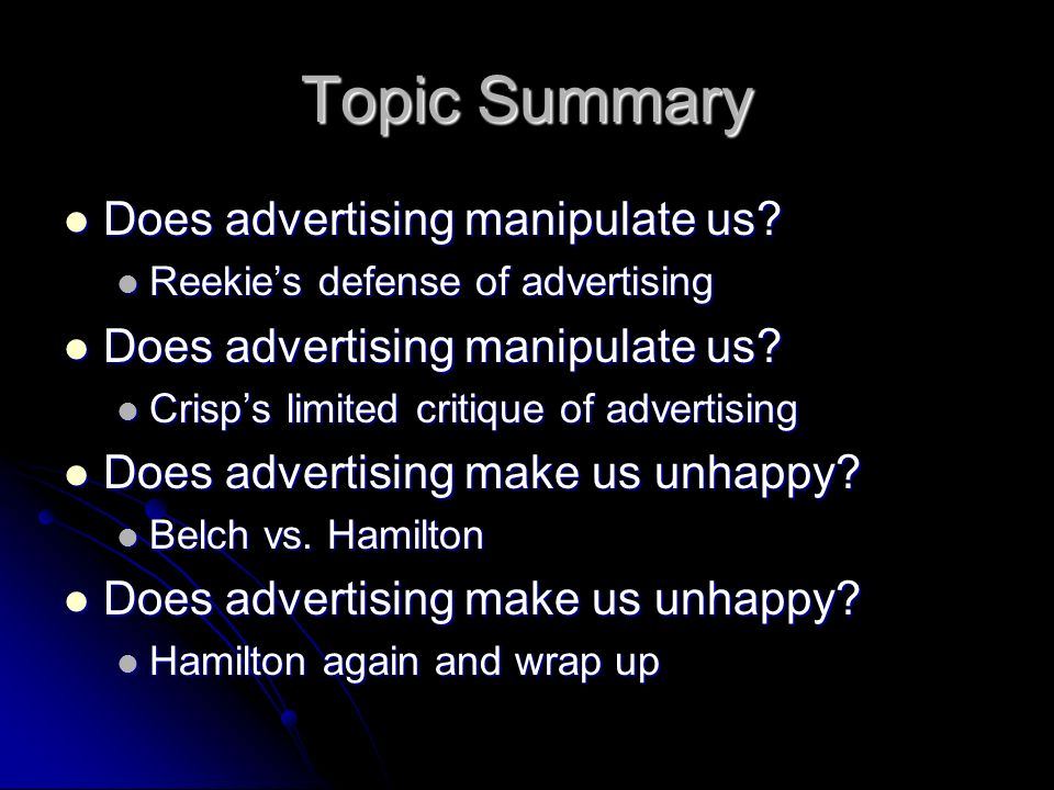 Topic Summary Does advertising manipulate us