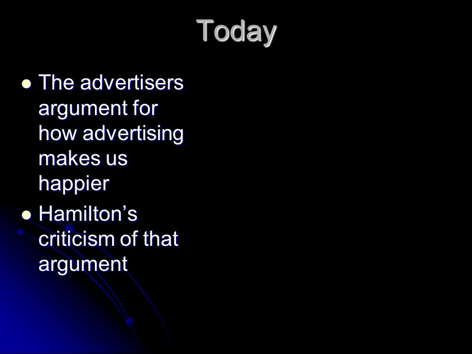 Today The advertisers argument for how advertising makes us happier