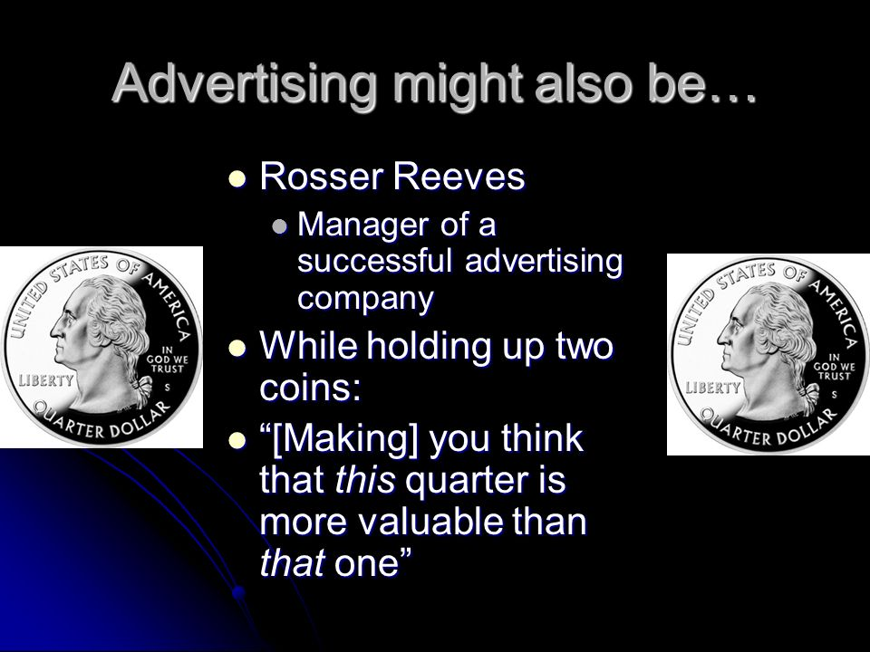 Advertising might also be…