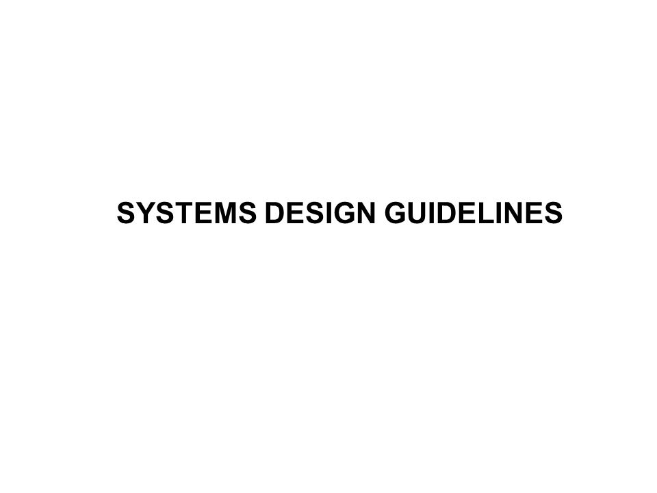 SYSTEMS DESIGN GUIDELINES