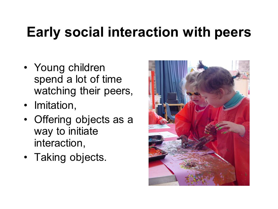 Early social interaction with peers
