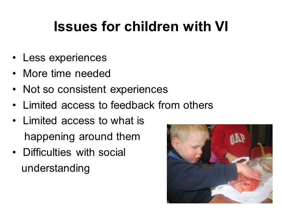 Issues for children with VI