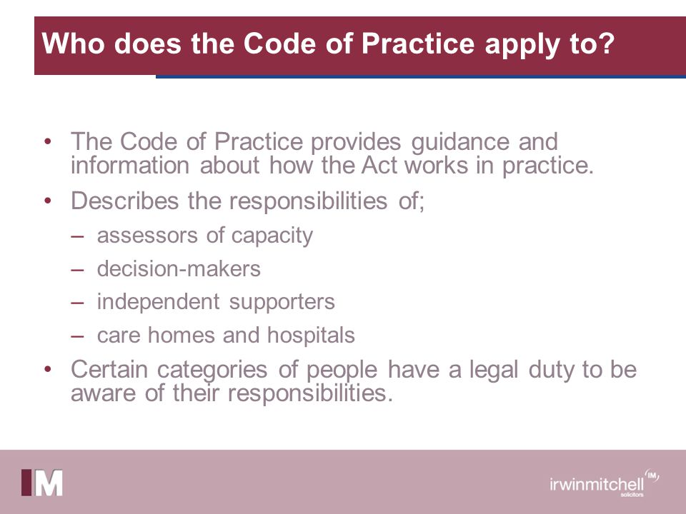 Who does the Code of Practice apply to