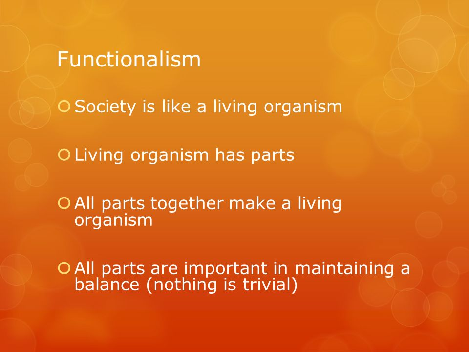 Functionalism Society is like a living organism