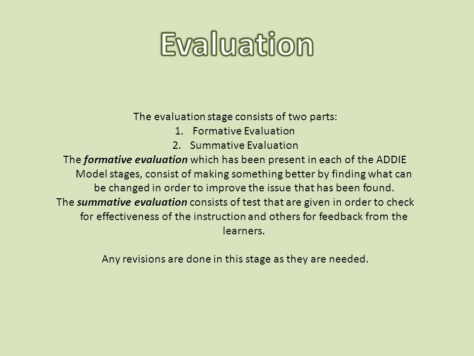 Evaluation The evaluation stage consists of two parts:
