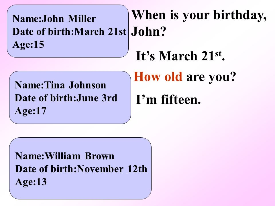 When is your birthday, John