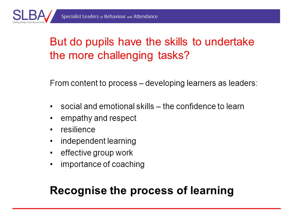 But do pupils have the skills to undertake the more challenging tasks