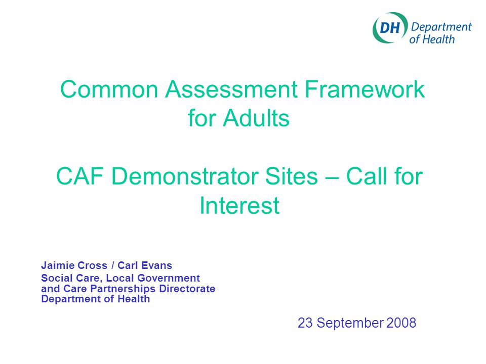 Common Assessment Framework for Adults CAF Demonstrator Sites – Call for Interest