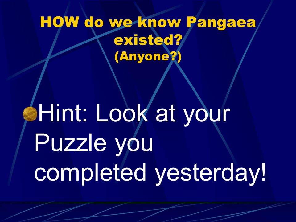 HOW do we know Pangaea existed (Anyone )
