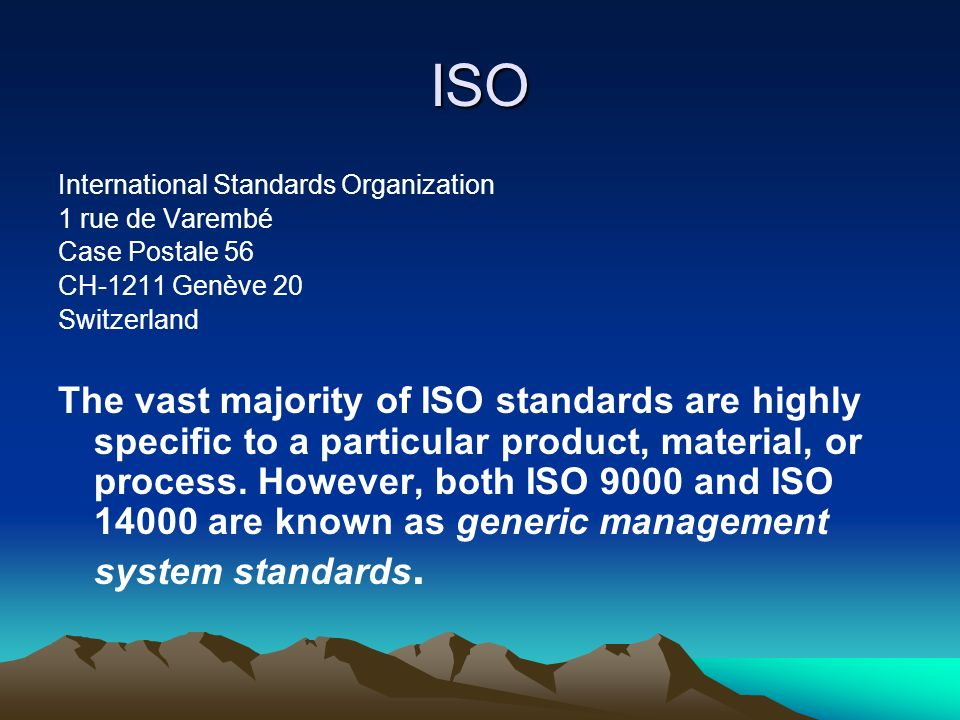 ISO International Standards Organization. 1 rue de Varembé. Case Postale 56. CH-1211 Genève 20. Switzerland.