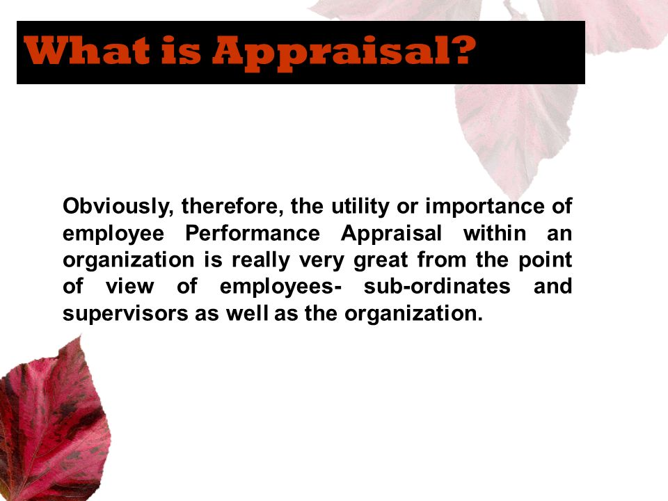 What is Appraisal