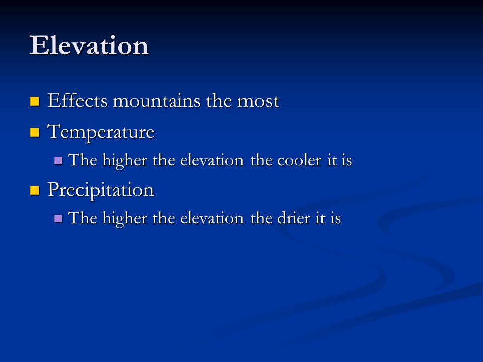 Elevation Effects mountains the most Temperature Precipitation
