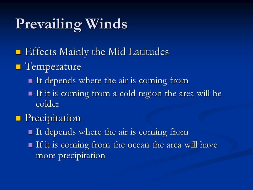 Prevailing Winds Effects Mainly the Mid Latitudes Temperature