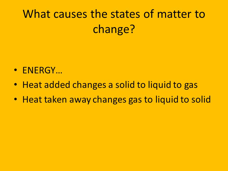What causes the states of matter to change