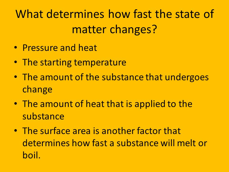 What determines how fast the state of matter changes