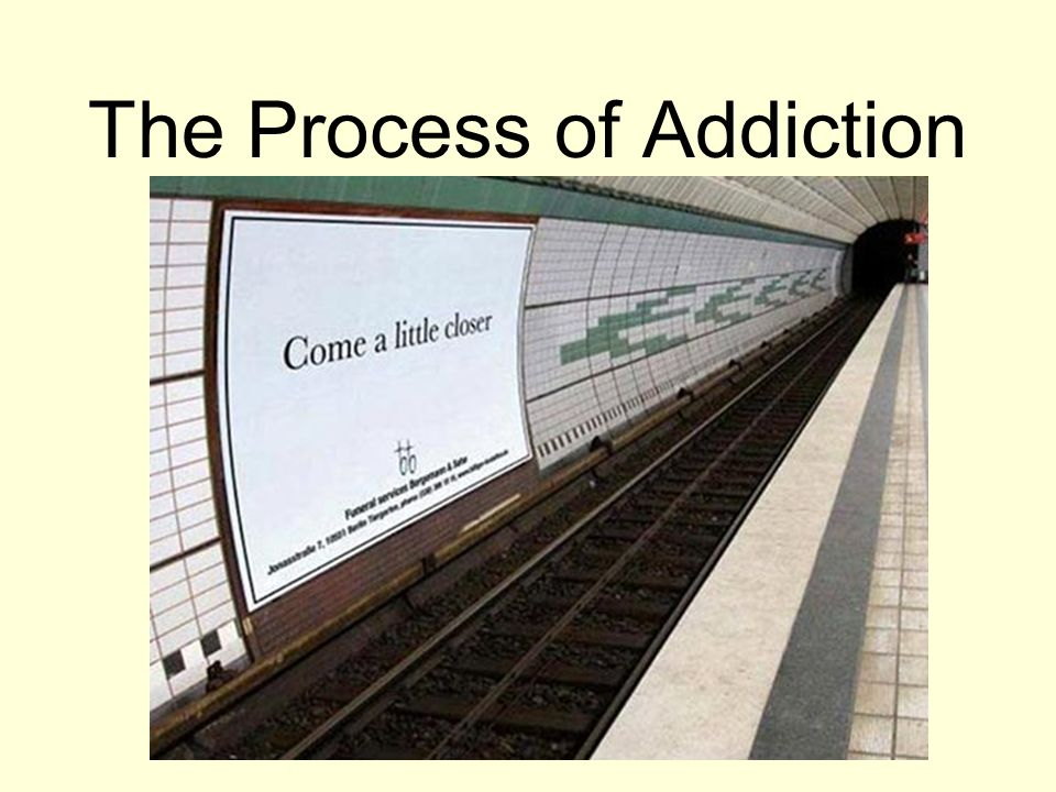 The Process of Addiction