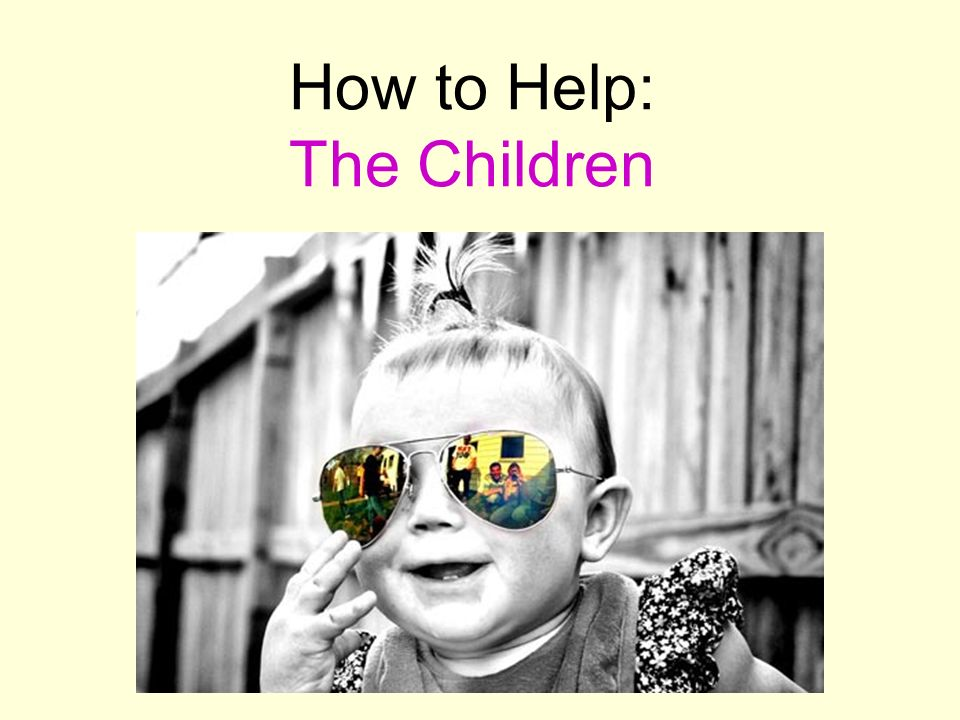How to Help: The Children
