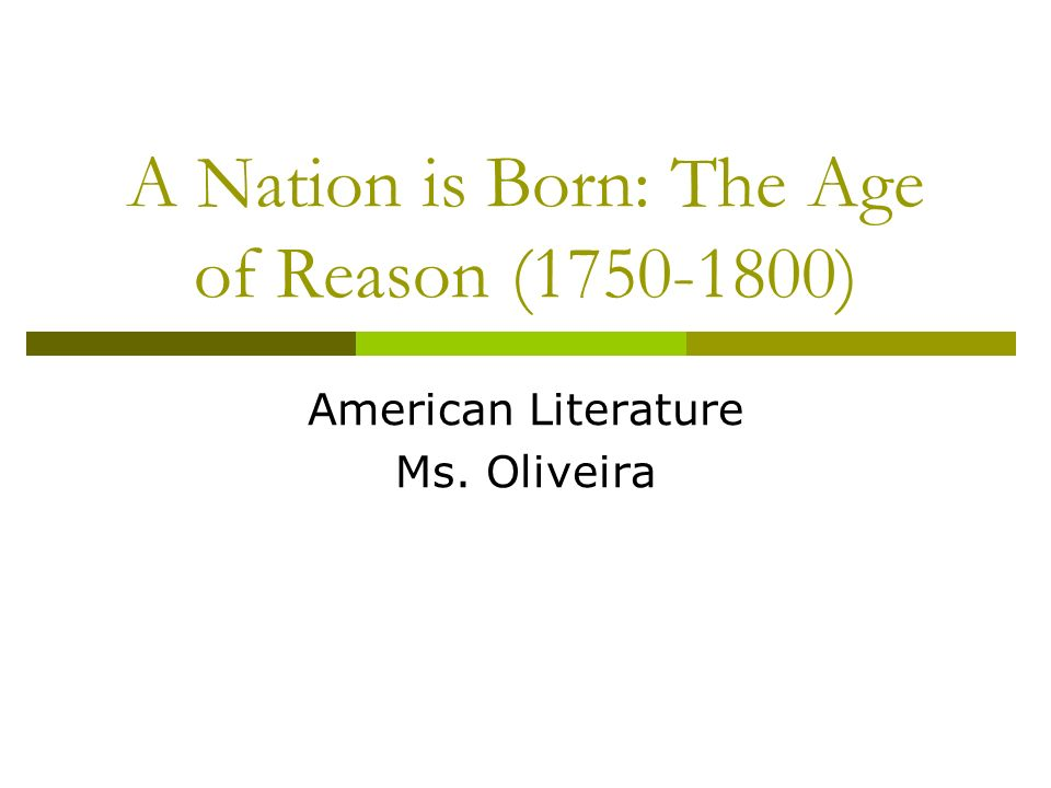 A Nation is Born: The Age of Reason ( )