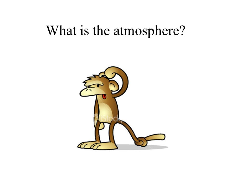 What is the atmosphere