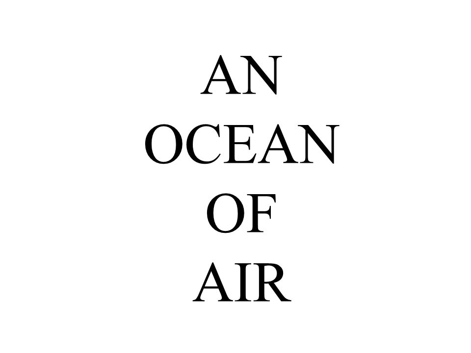 AN OCEAN OF AIR