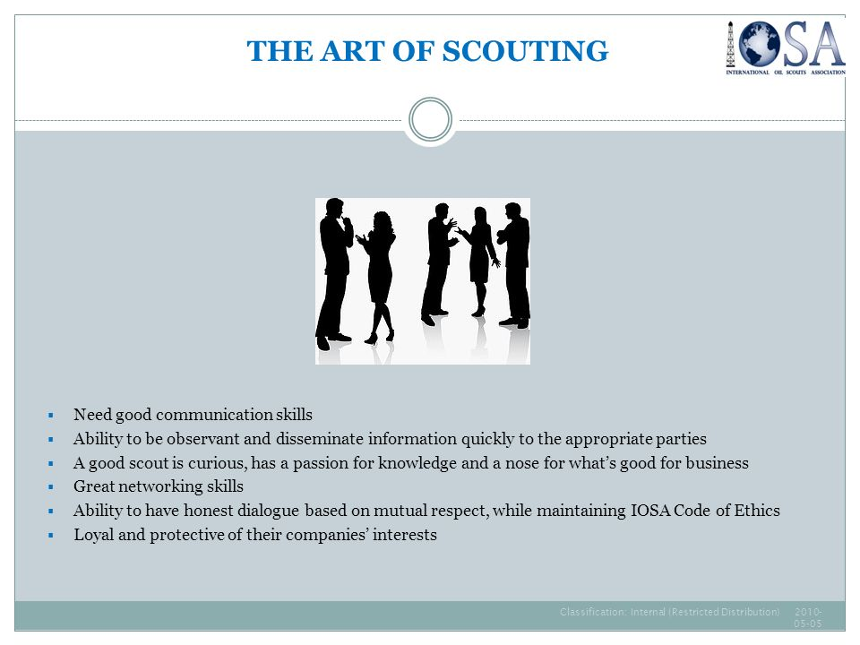 THE ART OF SCOUTING Need good communication skills