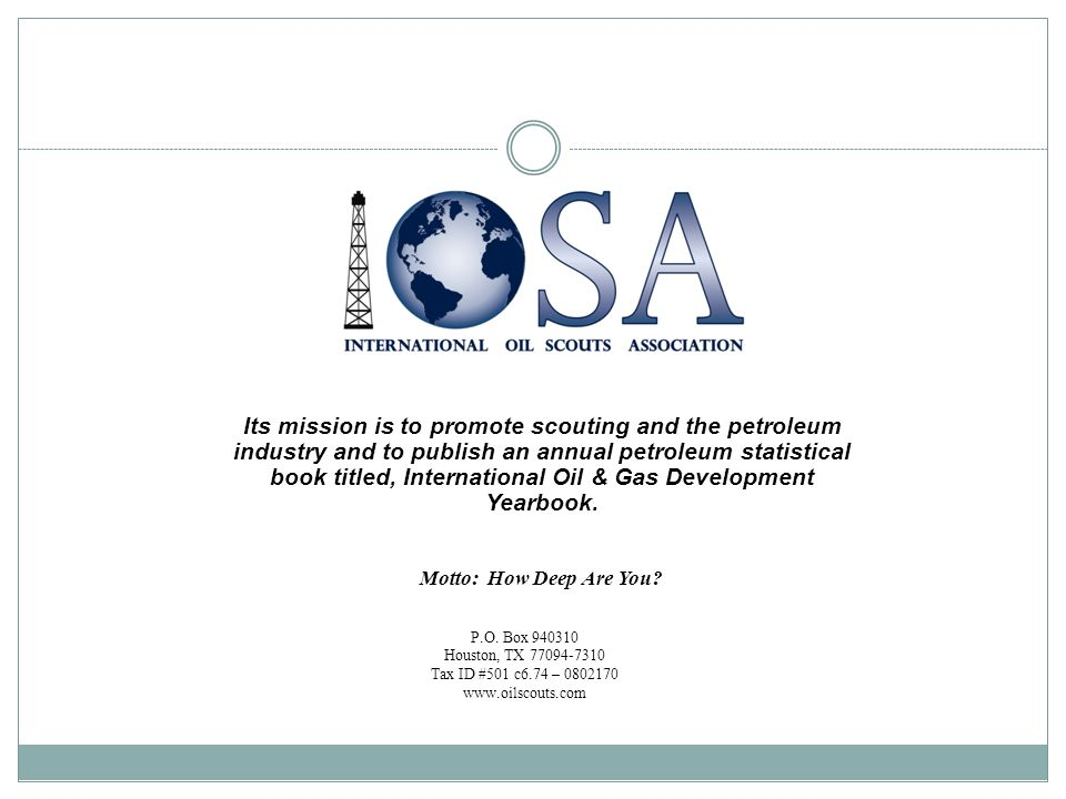 Its mission is to promote scouting and the petroleum industry and to publish an annual petroleum statistical book titled, International Oil & Gas Development Yearbook.