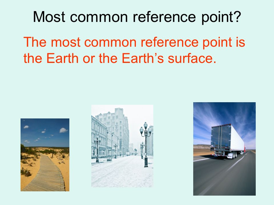 Most common reference point