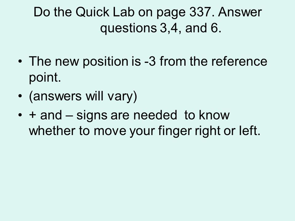 Do the Quick Lab on page 337. Answer questions 3,4, and 6.