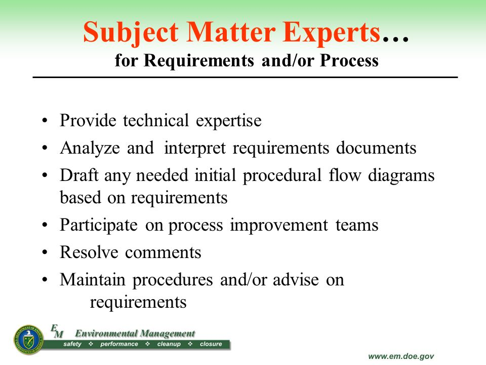 Subject Matter Experts… for Requirements and/or Process