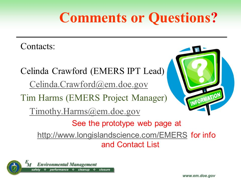 Comments or Questions Contacts: Celinda Crawford (EMERS IPT Lead)