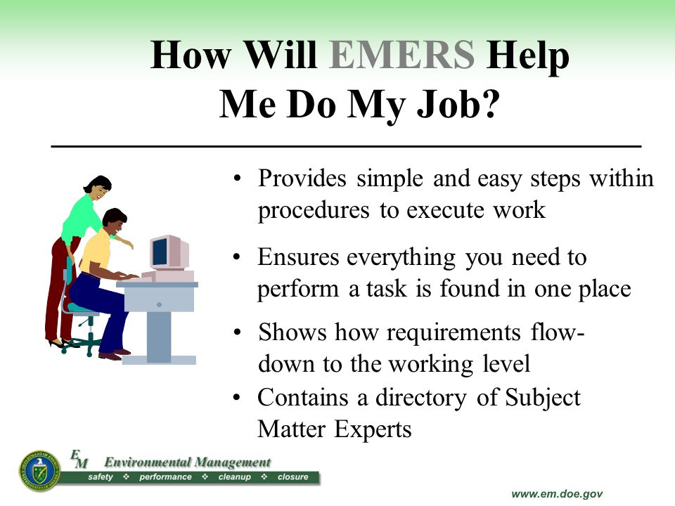 How Will EMERS Help Me Do My Job