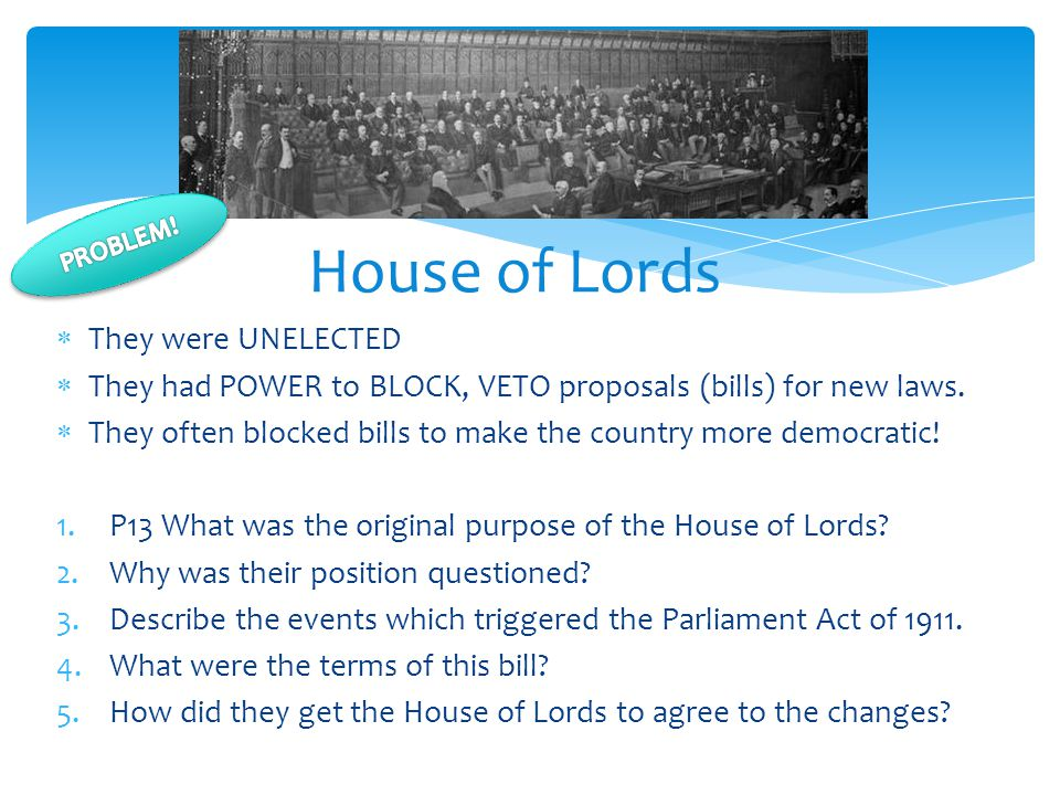 House of Lords They were UNELECTED