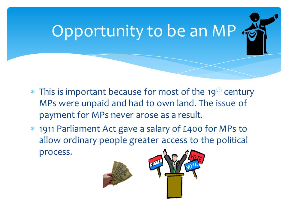 Opportunity to be an MP