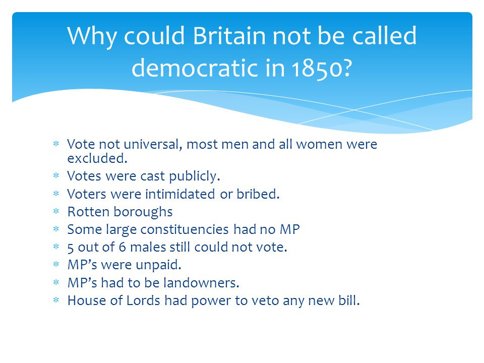 Why could Britain not be called democratic in 1850