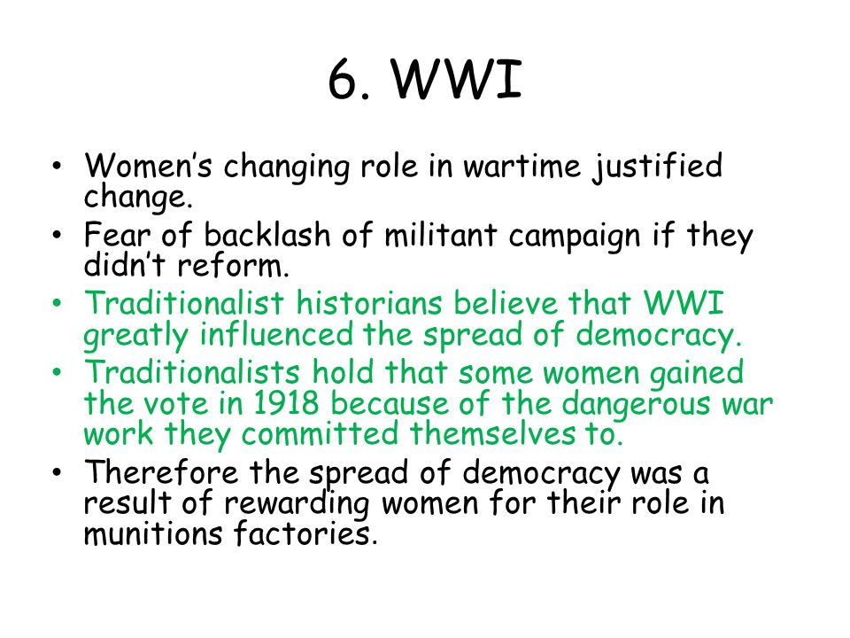 6. WWI Women's changing role in wartime justified change.