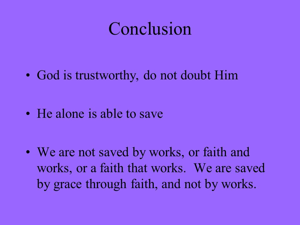 Conclusion God is trustworthy, do not doubt Him