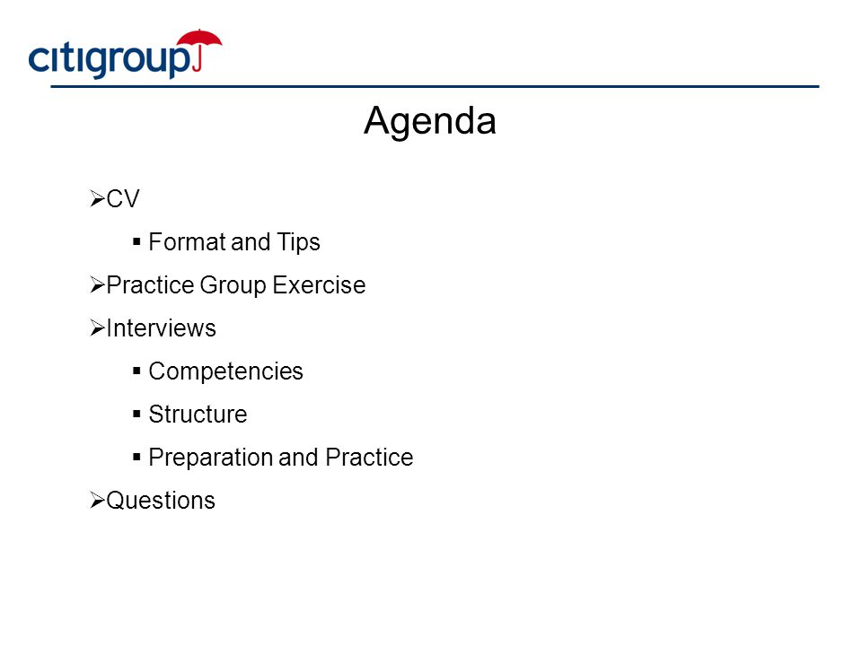 Agenda CV Format and Tips Practice Group Exercise Interviews